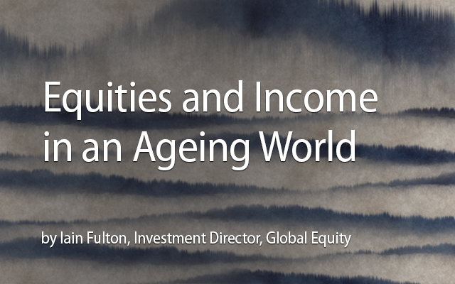 Equities and Income in an Ageing World — Why Dividends Matter